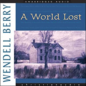 A World Lost | [Wendell Berry]