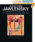 Alexej Von Jawlensky, Volume One 1890...