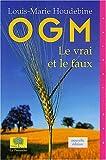 echange, troc Louis-Marie Houdebine - OGM : Le vrai et le faux