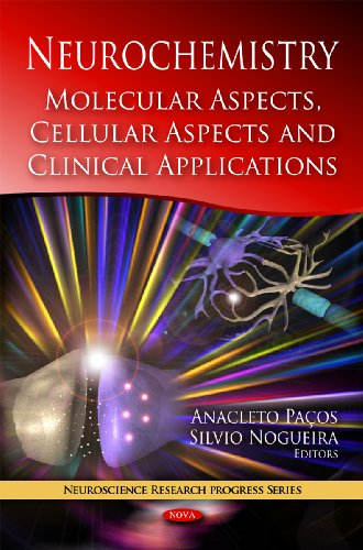 Neurochemistry: Molecular Aspects, Cellular Aspects and Clinical Applications (Neuroscience Research Progress)