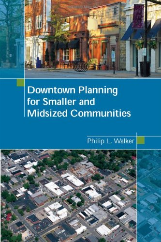 Downtown Planning for Smaller and Midsized Communities