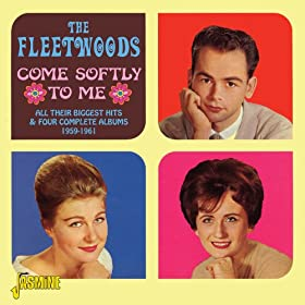 Come Softly To Me - All Their Biggest Hits & 4 Complete Albums 1959 - 1961