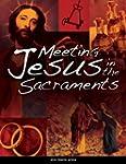 Meeting Jesus in the Sacraments