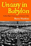Uneasy in Babylon: Southern Baptist Convservative and American Culture (Religion & American Culture)