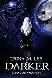 Darker (Alexa O'Brien Huntress Series Book 6)