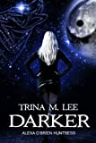 Darker (Alexa O'Brien Huntress Book 6)