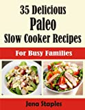img - for 35 Delicious Paleo Slow Cooker Recipes For Busy Families book / textbook / text book