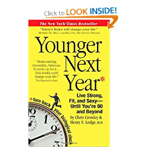 Younger Next Year: Live Strong, Fit, and Sexy - Until You're 80 and Beyond [Paperback]