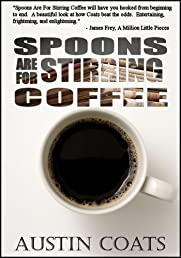 Spoons Are For Stirring Coffee