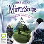Mirrorscape: Mirrorscape Trilogy, Book 1 (       UNABRIDGED) by Mike Wilks Narrated by Paul English