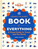 Lonely Planet The Book of Everything 1st Ed.: A Visual Guide to Travel and the World