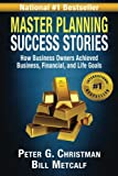 img - for Master Planning Success Stories: How Business Owners Used Master Planning to Achieve Business, Financial, and Life's Goals (Volume 2) book / textbook / text book