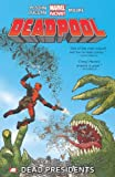 img - for Deadpool, Vol. 1: Dead Presidents (Deadpool: Marvel Now) book / textbook / text book