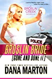 Broslin Bride (Gone and Done it) (Broslin Creek Romantic Suspense Series Book 5)