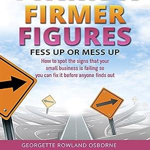 Firmer Figures: Fess Up or Mess Up Audiobook