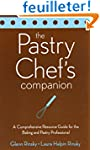 The Pastry Chef's Companion: A Compre...