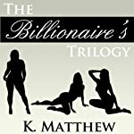 The Billionaire's Trilogy: A BBW Erotic Romance | K Matthew