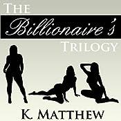 The Billionaire's Trilogy: A BBW Erotic Romance | [K Matthew]