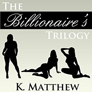 The Billionaire's Trilogy Audiobook