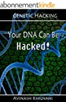 Genetic Hacking: Your DNA Can Be Hack...