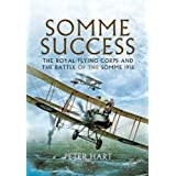 Somme Success: The Royal Flying Corps and the Battle of the Somme 1916by Peter Hart