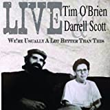 Songtexte von Tim O'Brien and Darrell Scott - We're Usually a Lot Better Than This