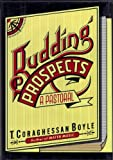 Budding Prospects: A Pastoral T. Coraghessan Boyle