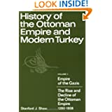 History of the Ottoman Empire and Modern Turkey: Volume 1, Empire of the Gazis: The Rise and Decline of the Ottoman...