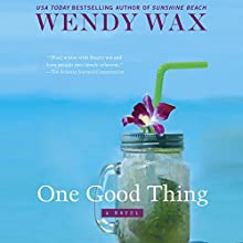 One Good Thing Audiobook by Wendy Wax Narrated by Amy Rubinate