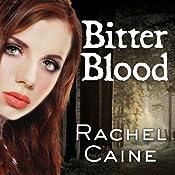 Bitter Blood: Morganville Vampires, Book 13 | [Rachel Caine]
