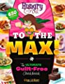 Hungry Girl To The Max The Ultimate Guilt-free Cookbook from St. Martin's Griffin
