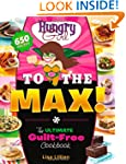Hungry Girl to the Max!: The Ultimate...
