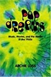 img - for By Archie Loss Pop Dreams: Music, Movies, and the Media in the American 1960's (Harbrace Books on America Since 194 (1st Edition) book / textbook / text book