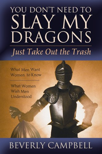 You Don't Need to Slay My Dragons, Just Take Out the Trash, BEVERLY CAMPELL