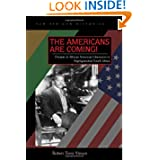 The Americans Are Coming!: Dreams of African American Liberation in Segregationist South Africa (New African Histories...