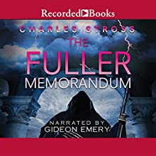 The Fuller Memorandum: A Laundry Files Novel Audiobook by Charles Stross Narrated by Gideon Emery