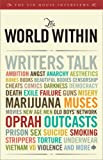 The World Within: Writers Talk Ambition, Angst, Aesthetics, Bones, Books, Beautiful Bodies, Censorship, Cheats, Comics, Darkness, Democracy, Death, ... Men, Old Boys Network, Oprah, Outcasts...