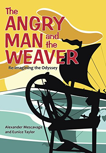 The Angry Man and the Weaver: Re-imagining  the Odyssey