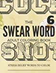 Swear Word Coloring Book: Inappropria...