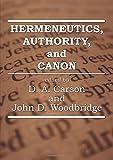 Hermeneutics, Authority, and Canon: