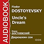 Uncle's Dream [Russian Edition] | Fiodor Dostoevsky