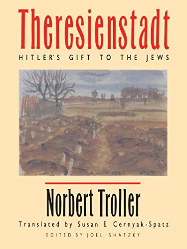 theresienstadt-hitlers-gift-to-the-jews-by-norbert-troller-1991-05-30