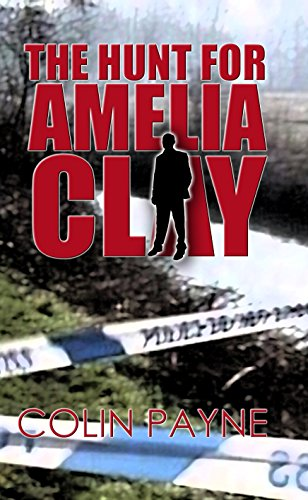 Colin Payne - The Hunt For Amelia Clay