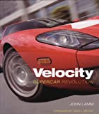 Velocity: Supercar Revolution (0760325960) by Lamm, John