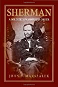 Sherman: A Soldier's Passion for Order: John F. Marszalek: 9780809327850: Amazon.com: Books