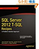 SQL Server 2012 T-sql Recipes: A Problem-solution Approach (Expert's Voice in SQL Server)