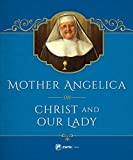 img - for Mother Angelica on Christ and Our Lady book / textbook / text book