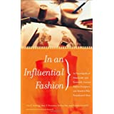 In an Influential Fashion: An Encyclopedia of Nineteenth- and Twentieth-Century Fashion Designers and Retailers...