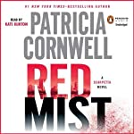 Red Mist (       UNABRIDGED) by Patricia Cornwell Narrated by Kate Burton