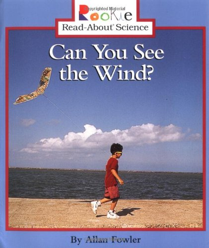 Can You See the Wind? (Rookie Read-About Science)